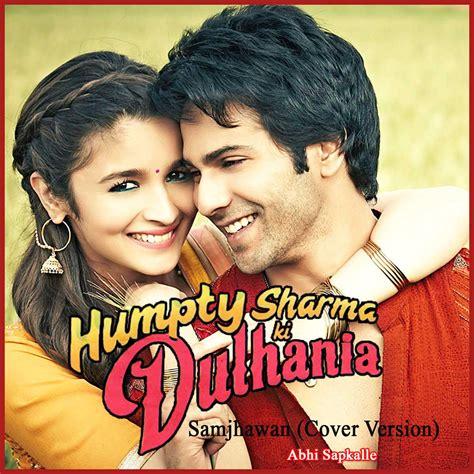 Download Mp3 From Humpty Sharma Ki Dulhania | samjhawan cover version humpty sharma ki dulhania