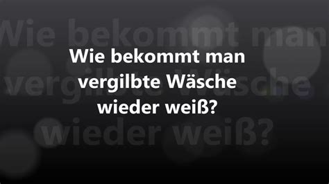 Gardinen Wieder Weiß Bekommen by Wie Bekommt Vergilbte Graue W 228 Sche Wieder Wei 223
