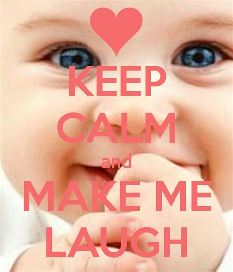 These Make Me Giggle by Keep Calm And Make Me Laugh Poster Alle Keep Calm O Matic