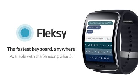 The Samsung Gear S has a keyboard, and it's Fleksy!