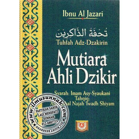Mutiara Shahih Asbabun Nuzul Salamadani tuhfatudz dzakirin mutiara ahli dzikir