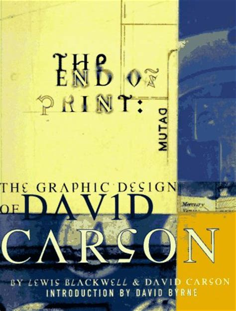 The End Of Prints who designed it the grunge typography of david carson