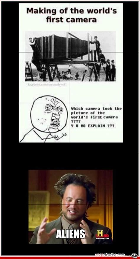 Camera Meme - ancient aliens meme memes
