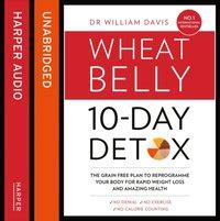 10 Day Tummy Detox by Wheat Belly Cookbook 150 Delicious Wheat Free Recipes For