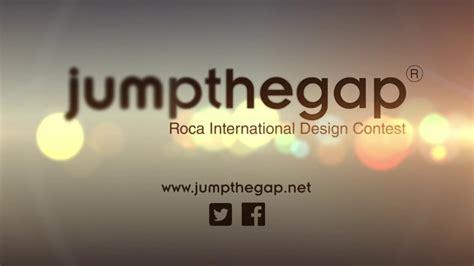 design contest international jumpthegap 7th edition roca international design contest