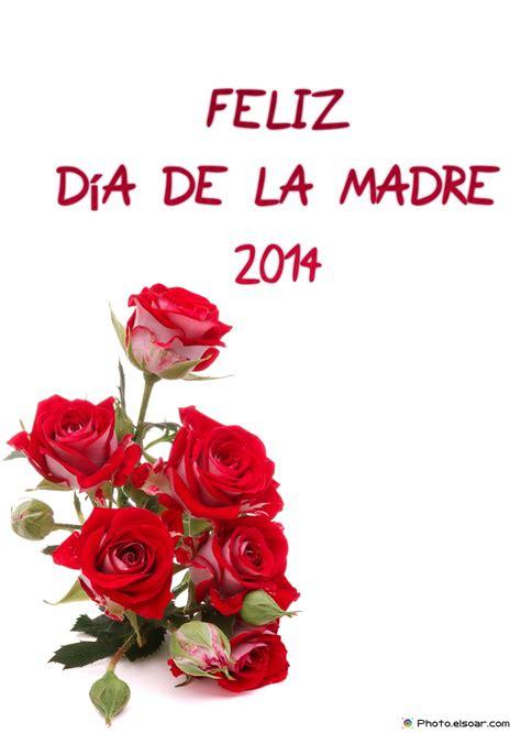 imagenes de rosas feliz dia delas madres feliz d 237 a de la madre 2014 elsoar
