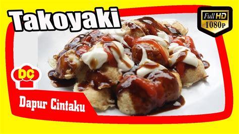 membuat takoyaki youtube resep takoyaki sederhana enak youtube
