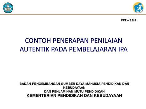 ppt penilaian autentik contoh penerapan penilaian autentik pada pbm ipa