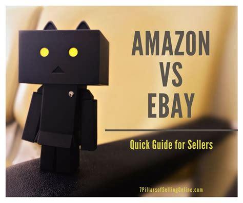 amazon vs ebay amazon vs ebay the quick seller comparison