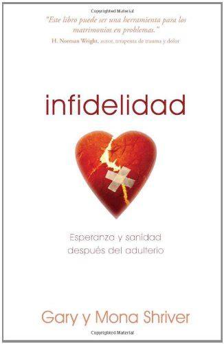 adulterio edition infidelidad esperanza y sanidad despues adulterio