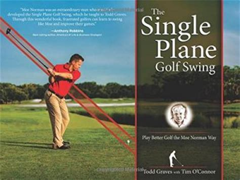 todd graves golf swing the single plane golf swing todd graves 9781612541921