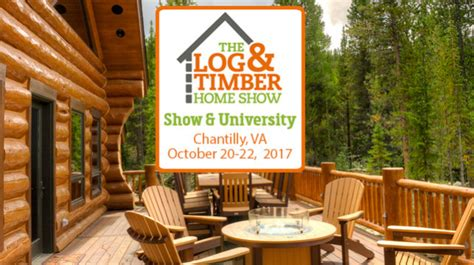 home design show dulles chantilly va 2017 the log and timber home show