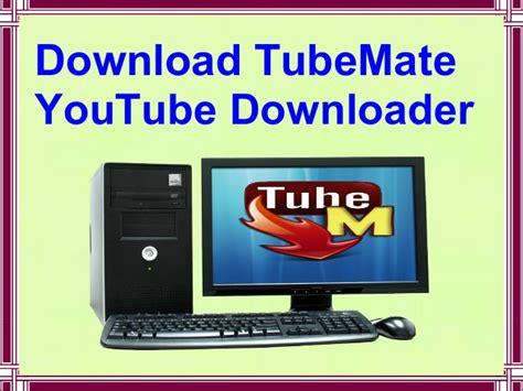 youtube mate downloader free download tube mate youtube downloader