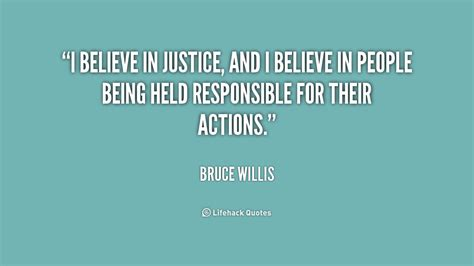 justice quotes believe in justice and i believe in