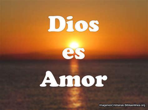 Imagenes Y Frases De Dios Es Amor | dios es amor im 225 genes cristianas