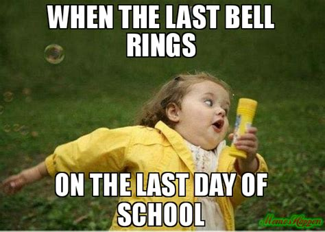 Last Day Of School Meme - 20 best memes about the last day of school sayingimages com