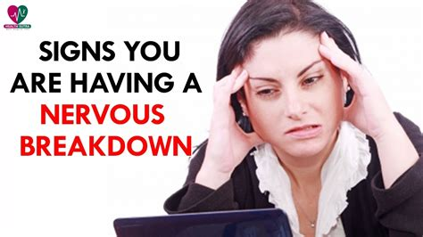 Nervous Breakdown by 5 Signs You Are A Nervous Breakdown Health