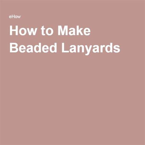 how to make beaded lanyards best 25 beaded lanyards ideas on lanyards