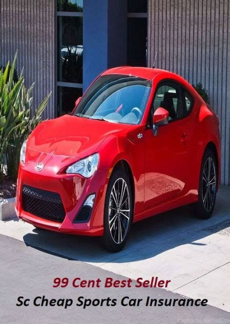 Sports Car Insurance by 99 Cent Best Seller Sc Cheap Sports Car Insurance