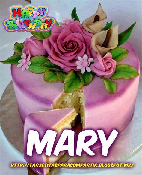 imagenes que digan feliz cumpleaños mary ღღtarjetitasღღ feliz cumplea 241 os mary
