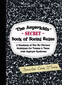 the asperkid s secret book of social the handbook of not so obvious social guidelines for tweens and with asperger secret book asperger and asperger on
