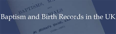 Birth Records In Uk Information On Birth And Baptism Records In The Uk