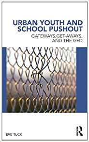Urban Youth And School Pushout Gateways Get Aways And