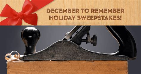 Popular Sweepstakes - popular woodworking december to remember holiday sweepstakes 2016 popularwoodworking