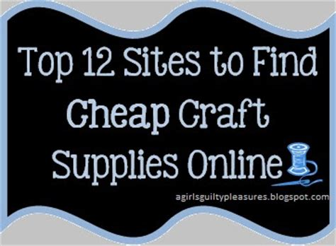 cheap craft supplies a s guilty pleasures top 12 to find cheap