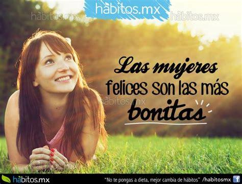frases de mujeres felices gratis las mujeres felices son las m 225 s bonitas h 225 bitos health