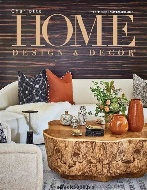home design and decor charlotte charlotte home design decor october november 2017 free
