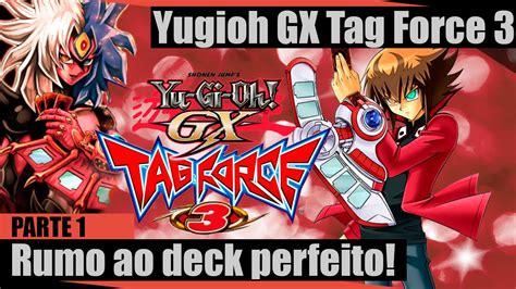 yugioh tag team decks yugioh gx tag 3 parte 1 de volta aos prim 243 rdios