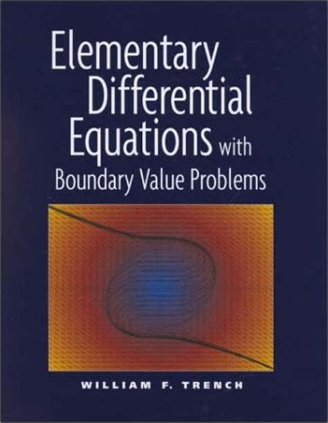 Elementary Differential Equations And Boundary Value Problems 10th Ed william trench mathematics