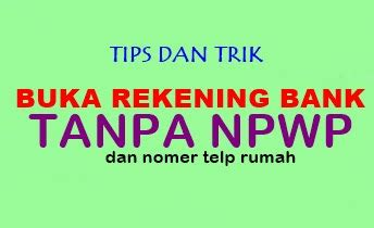 buat rekening mandiri tanpa npwp buka laptop blog tips trik internet sharing