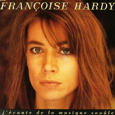 francoise hardy album covers j 233 coute de la musique saoule fran 231 oise hardy