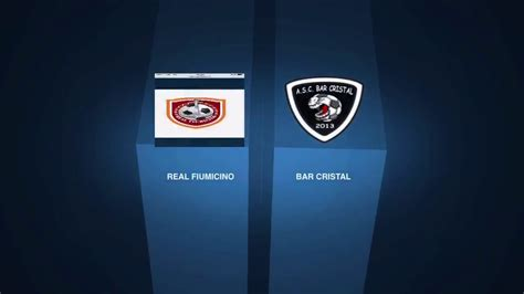 A2 Cristal real fiumicino 1 6 bar cristal serie a2 play prom quarti highlights