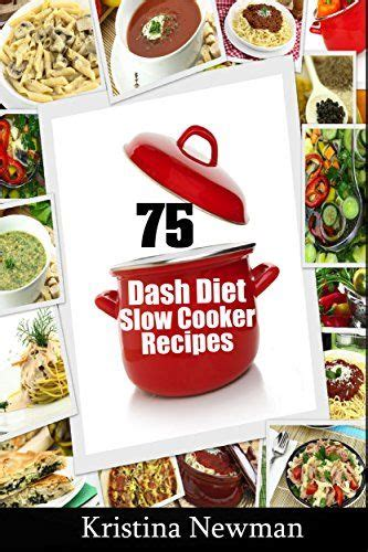 dash diet cooker cookbook prep and go easy and delicious recipes made for your crock pot to cracked weight loss and a better lifestyle lower blood pressure vegan diet vegetarian diet books the world s catalog of ideas