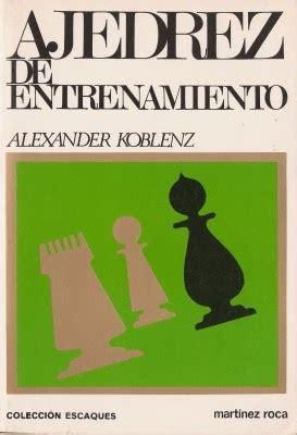 libro le desespere librer 237 a la teta negra ajedrez de entrenamiento koblenz alexander