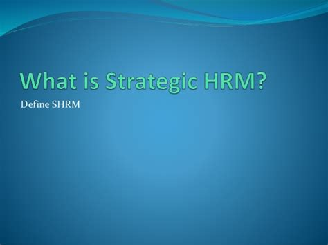 What Is 4 1 Mba by Strategic Human Resource Management Shrm Mba 423 Human
