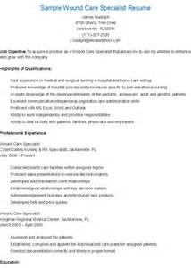 Wound Ostomy Continence Sle Resume by Resume Sles Sle Wound Care Specialist Resume