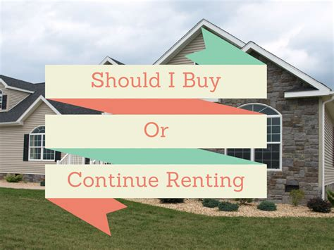 should i rent or buy a house home ownership should i buy or should i rent a