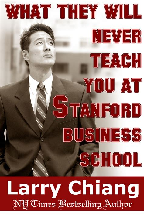 what they dont teach quot what they don t teach you at stanford business quot by larry chiang