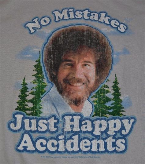 bob ross painting mistakes bob ross no mistakes just happy accidents t shirt