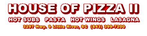 little river house of pizza pizza little river sc house of pizza 2 pizza subs italian restuarant pizza