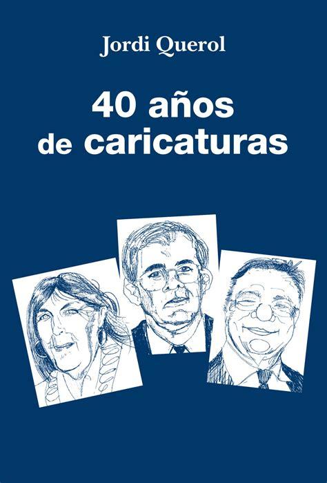 libro 25 aos de caricaturas editorial la vocal de lis 40 a 241 os de caricaturas