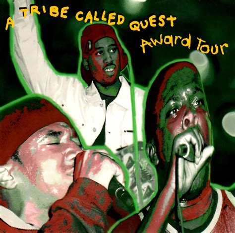 award tour tribe highest level of music a tribe called quest award tour