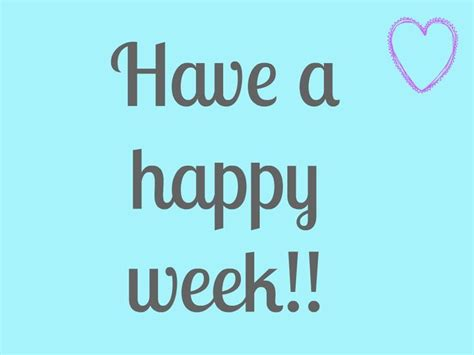 happy week images happy week quot quotes quot happy days