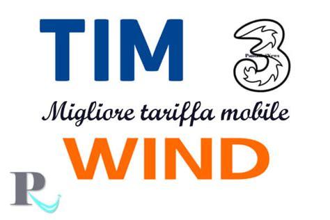 miglior tariffa mobile migliore tariffa passa a tim e wind tre 1000 minuti e