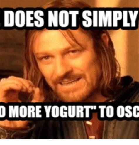 Frozen Yogurt Meme - does not simply more yogurt to osc yogurt meme on me me