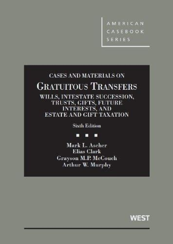 family property cases and materials on wills trusts and estates casebookplus casebook series books 10 cases and materials on gratuitous transfers